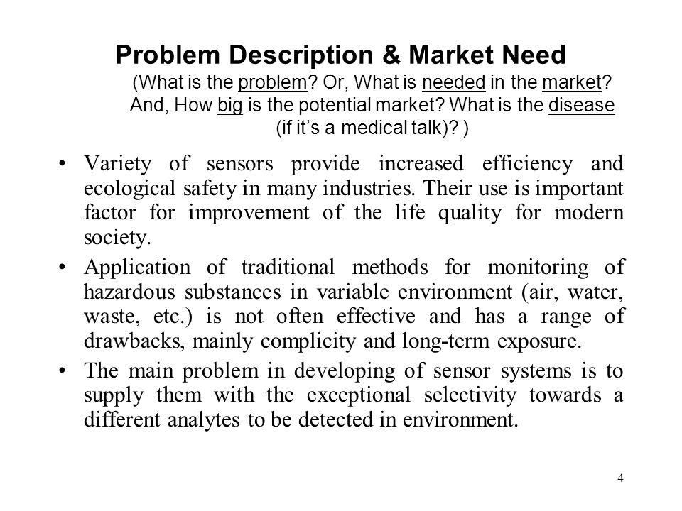 4 Problem Description & Market Need (What is the problem.