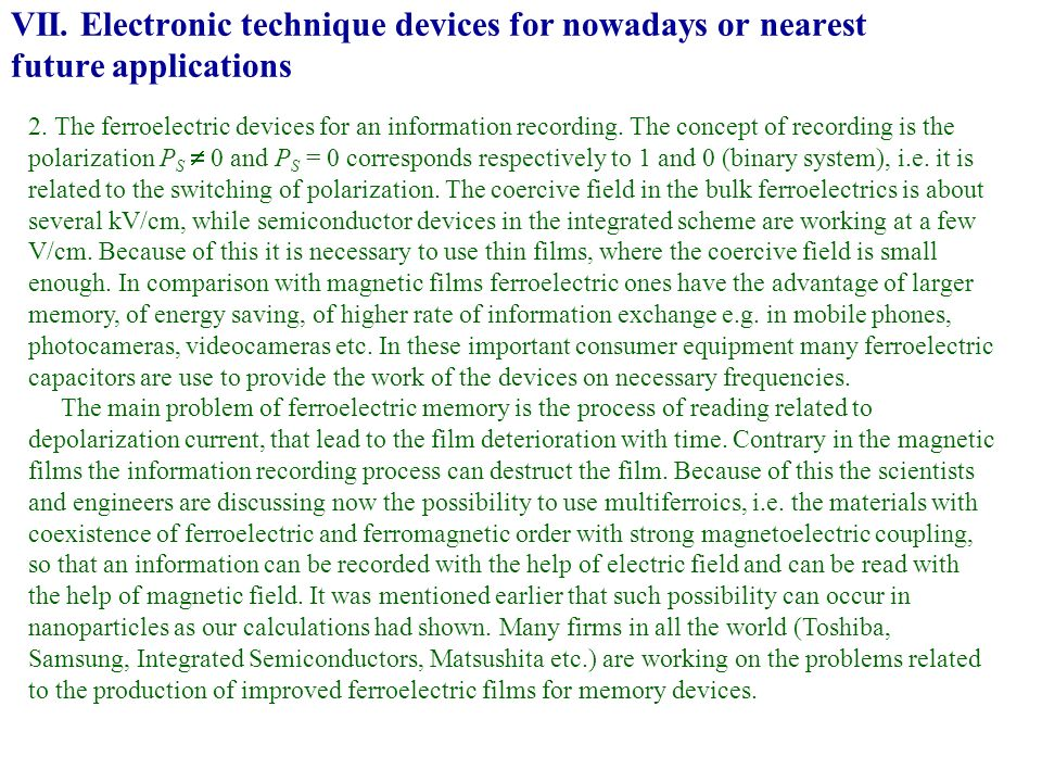 VII. Electronic technique devices for nowadays or nearest future applications 2. The ferroelectric devices for an information recording. The concept o