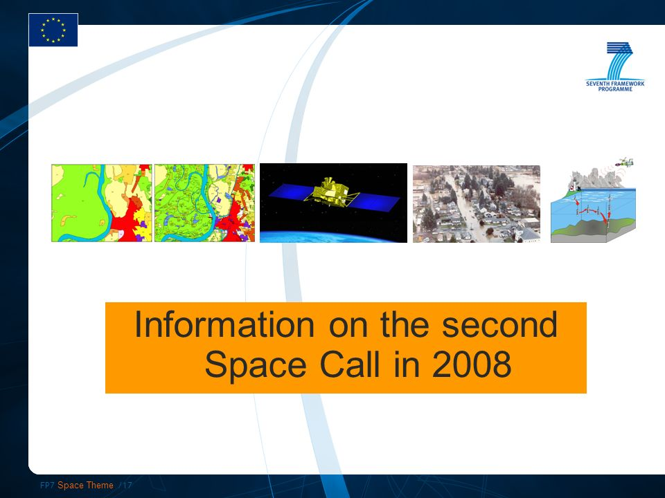 FP7 Space Theme /17 Information on the second Space Call in 2008