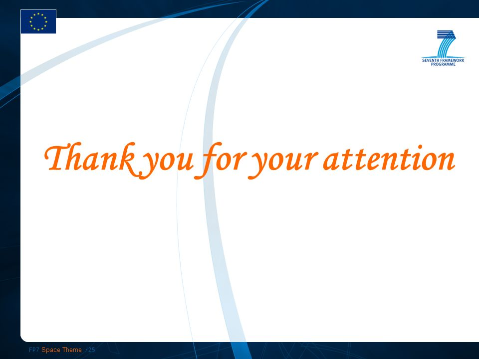 FP7 Space Theme /25 Thank you for your attention