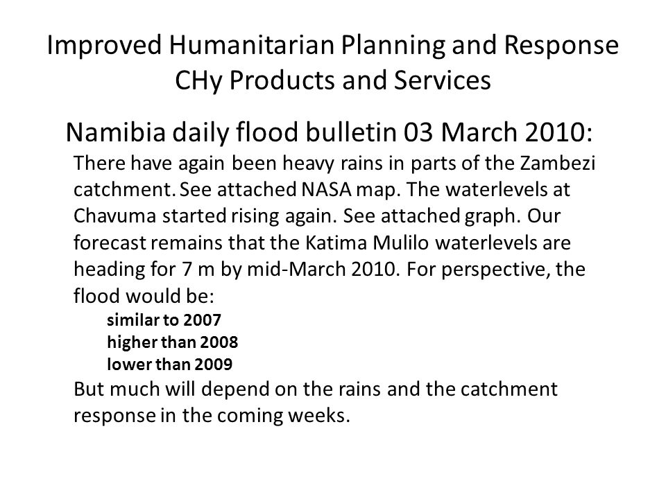 Improved Humanitarian Planning and Response CHy Products and Services Namibia daily flood bulletin 03 March 2010: There have again been heavy rains in parts of the Zambezi catchment.