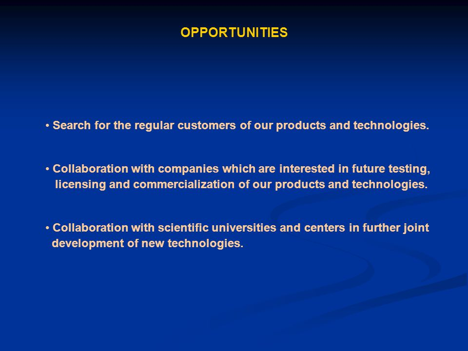 OPPORTUNITIES Search for the regular customers of our products and technologies.