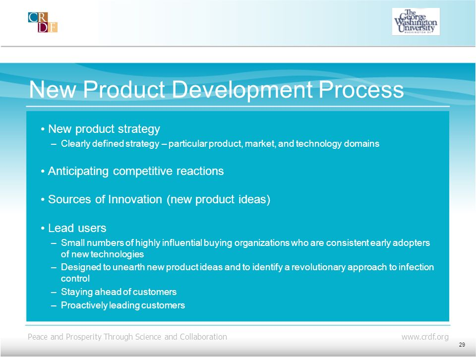 Peace and Prosperity Through Science and Collaboration www.crdf.org New Product Development Process New product strategy –Clearly defined strategy – p