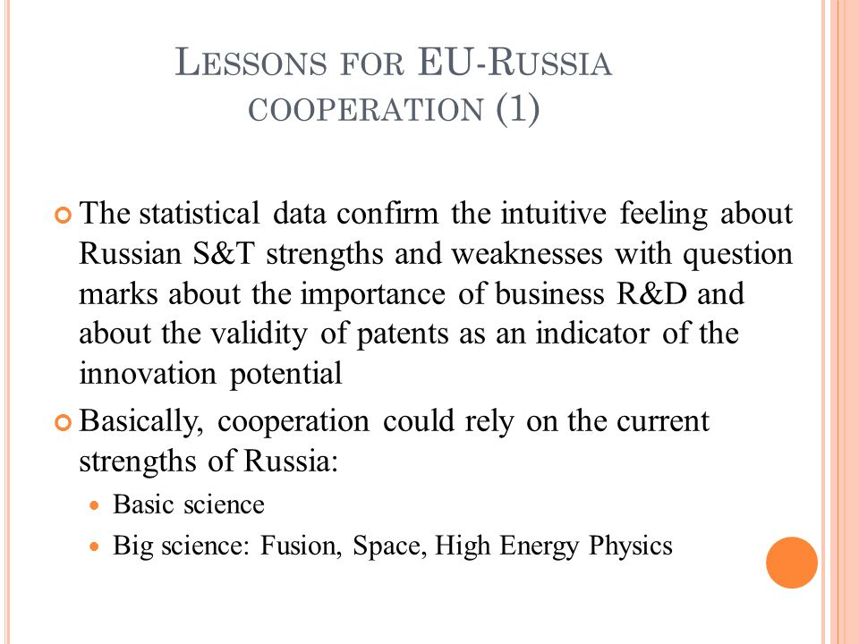 The statistical data confirm the intuitive feeling about Russian S&T strengths and weaknesses with question marks about the importance of business R&D