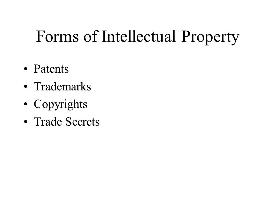 Forms of Intellectual Property Patents Trademarks Copyrights Trade Secrets