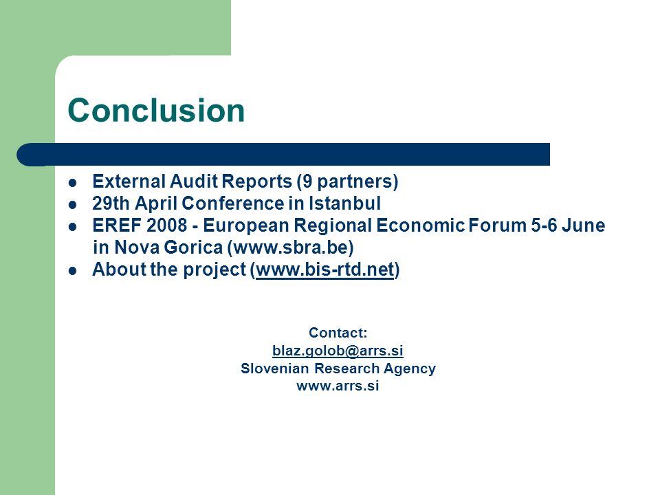 Conclusion External Audit Reports (9 partners) 29th April Conference in Istanbul EREF 2008 - European Regional Economic Forum 5-6 June in Nova Gorica