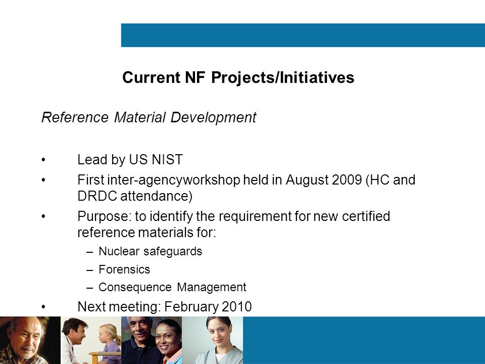 Reference Material Development Lead by US NIST First inter-agencyworkshop held in August 2009 (HC and DRDC attendance) Purpose: to identify the requir