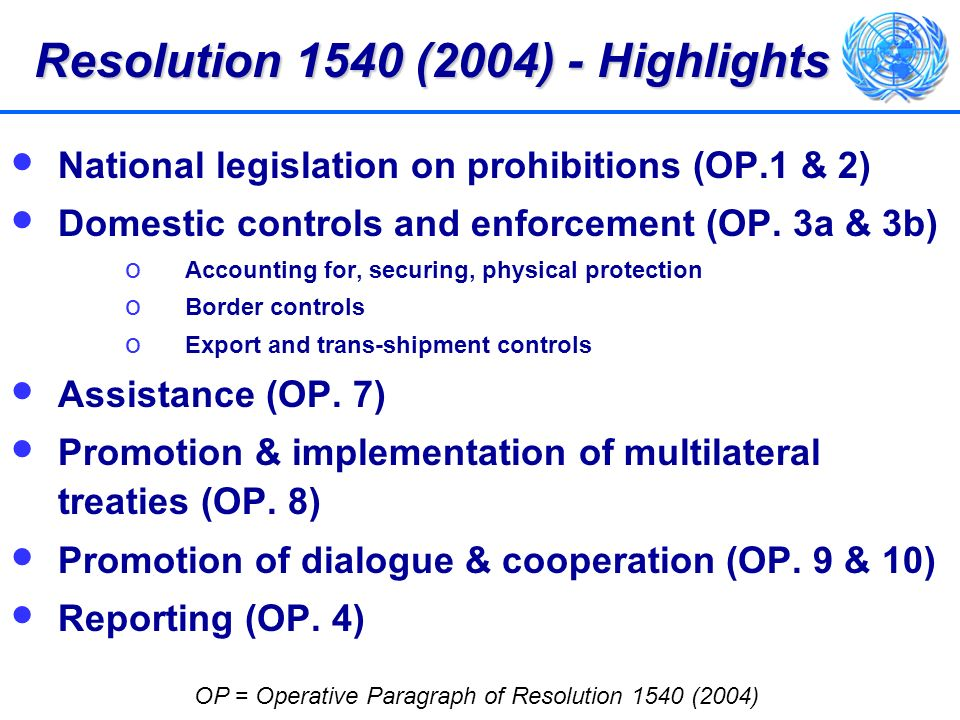 National legislation on prohibitions (OP.1 & 2) Domestic controls and enforcement (OP. 3a & 3b) o Accounting for, securing, physical protection o Bord