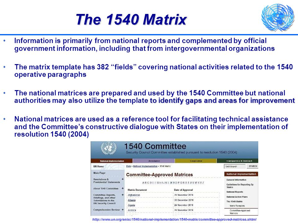 The 1540 Matrix Information is primarily from national reports and complemented by official government information, including that from intergovernmen
