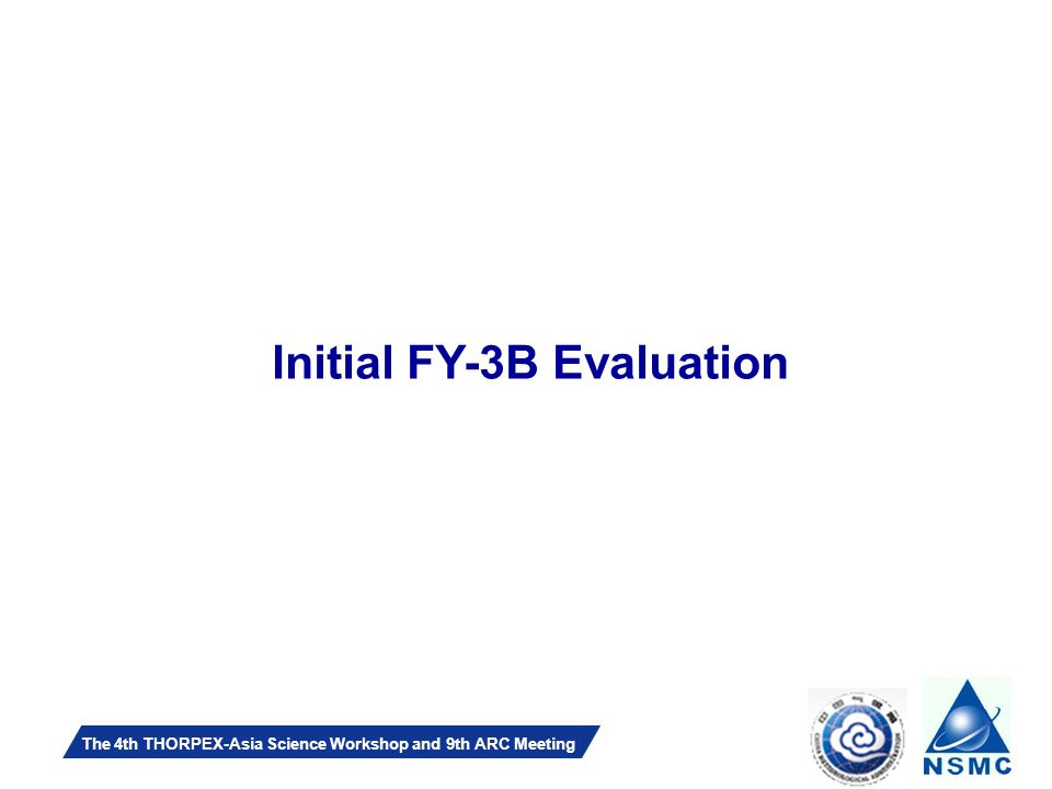 Slide 17 The 4th THORPEX-Asia Science Workshop and 9th ARC Meeting Initial FY-3B Evaluation