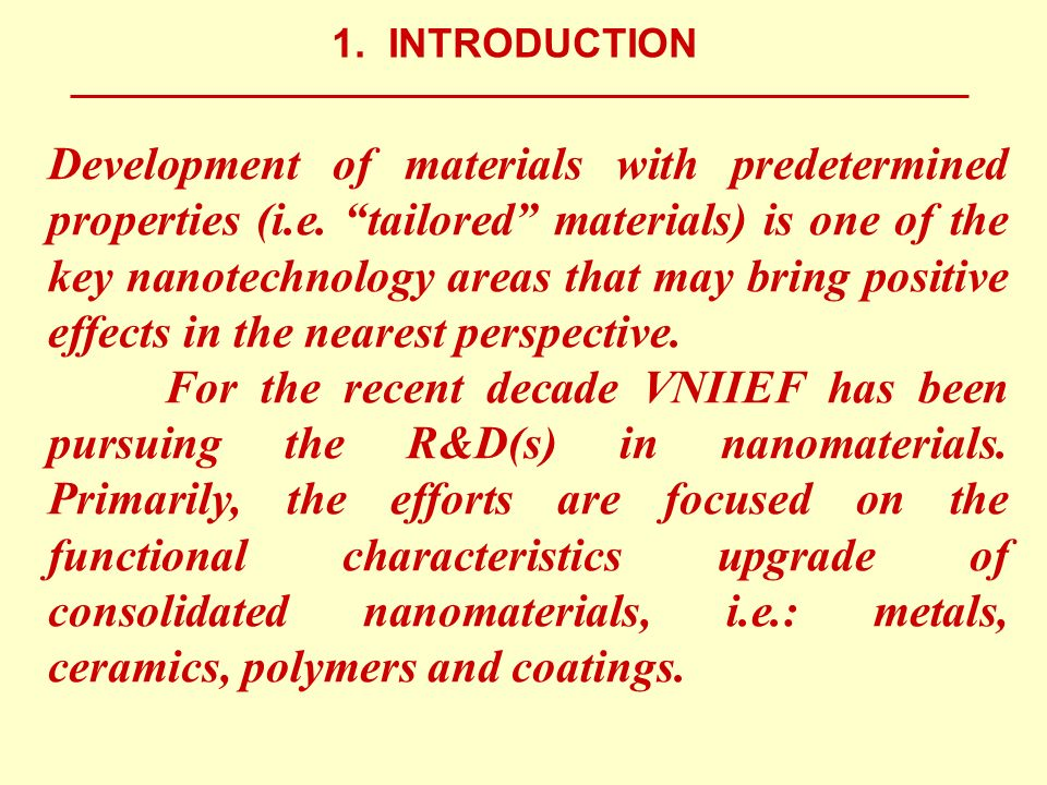1. INTRODUCTION Development of materials with predetermined properties (i.e.
