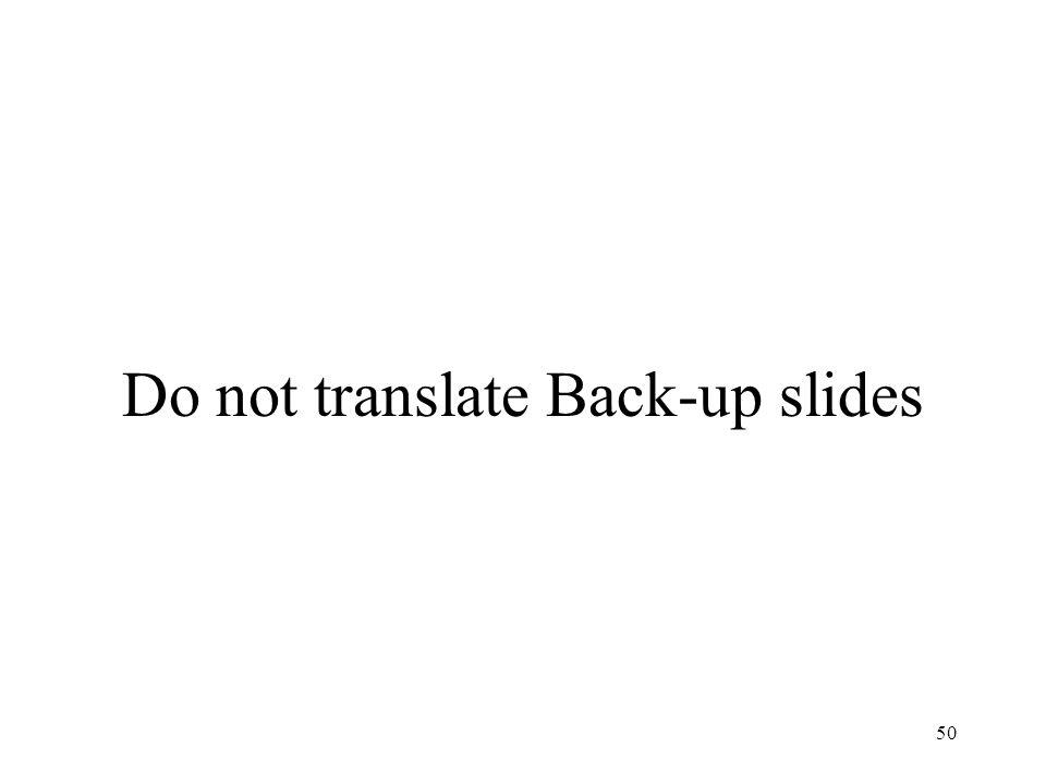 50 Do not translate Back-up slides