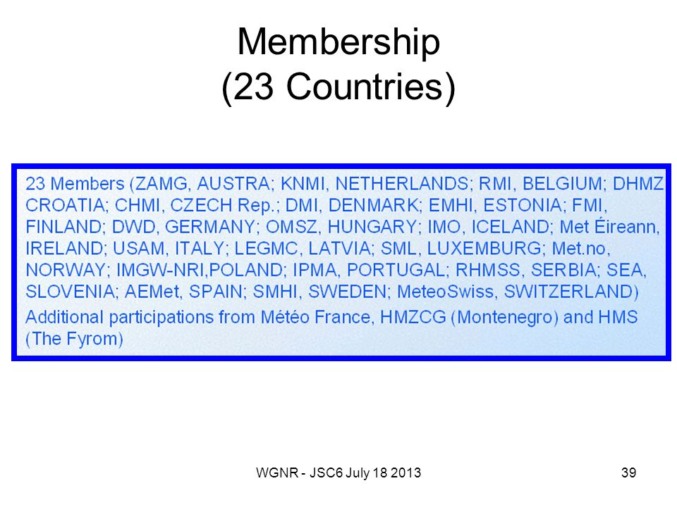 WGNR - JSC6 July 18 201339 Membership (23 Countries)
