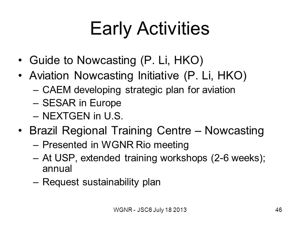 WGNR - JSC6 July 18 201346 Early Activities Guide to Nowcasting (P.