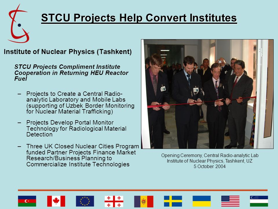 STCU Projects Help Convert Institutes Institute of Nuclear Physics (Tashkent) STCU Projects Compliment Institute Cooperation in Returning HEU Reactor