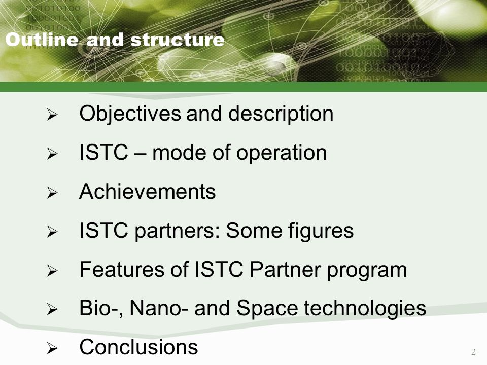 2 Outline and structure Objectives and description ISTC – mode of operation Achievements ISTC partners: Some figures Features of ISTC Partner program