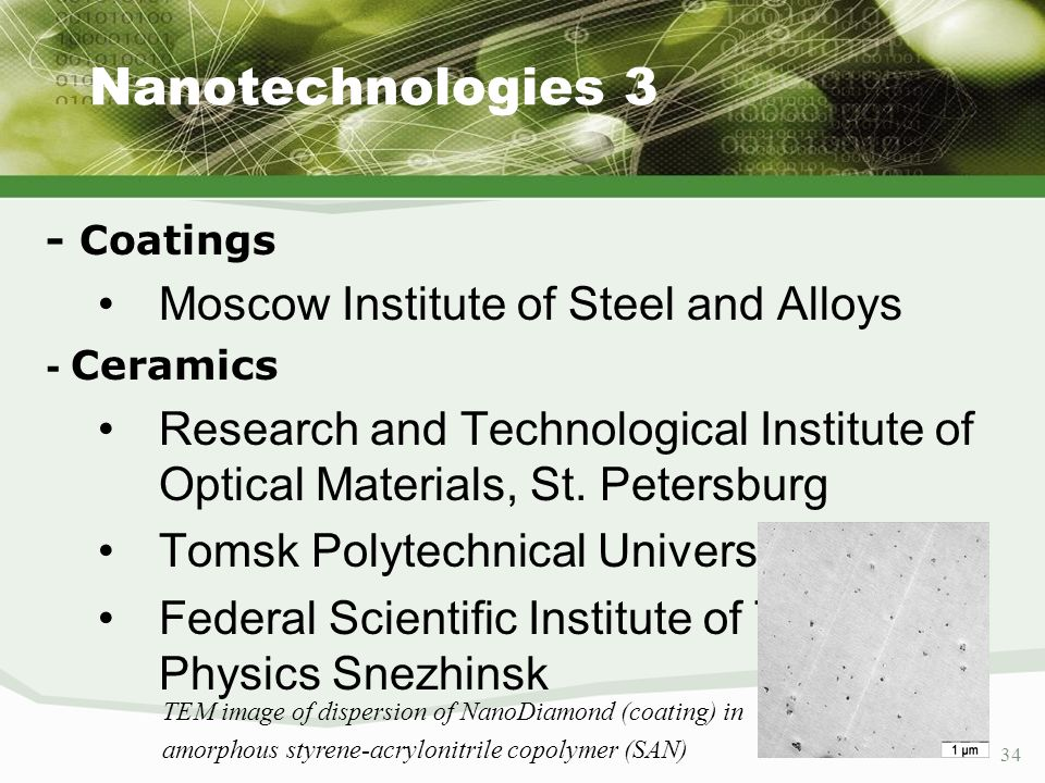 34 Nanotechnologies 3 - Coatings Moscow Institute of Steel and Alloys - Ceramics Research and Technological Institute of Optical Materials, St. Peters