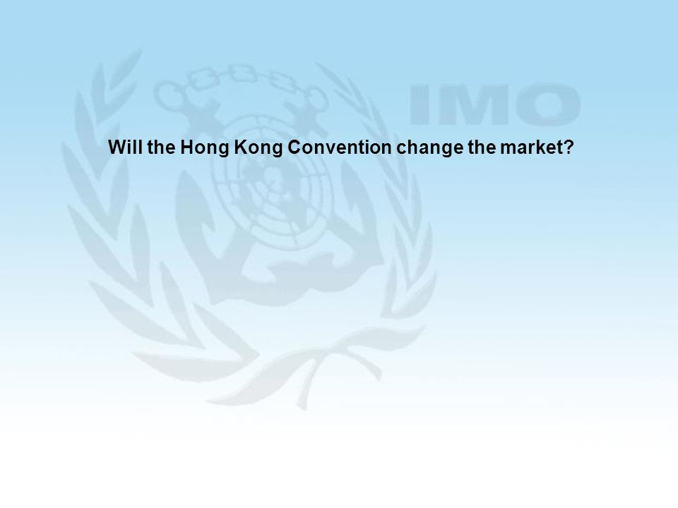 29 Will the Hong Kong Convention change the market