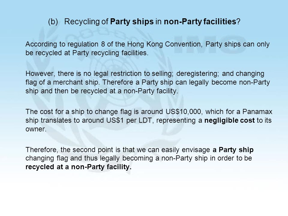 32 According to regulation 8 of the Hong Kong Convention, Party ships can only be recycled at Party recycling facilities.