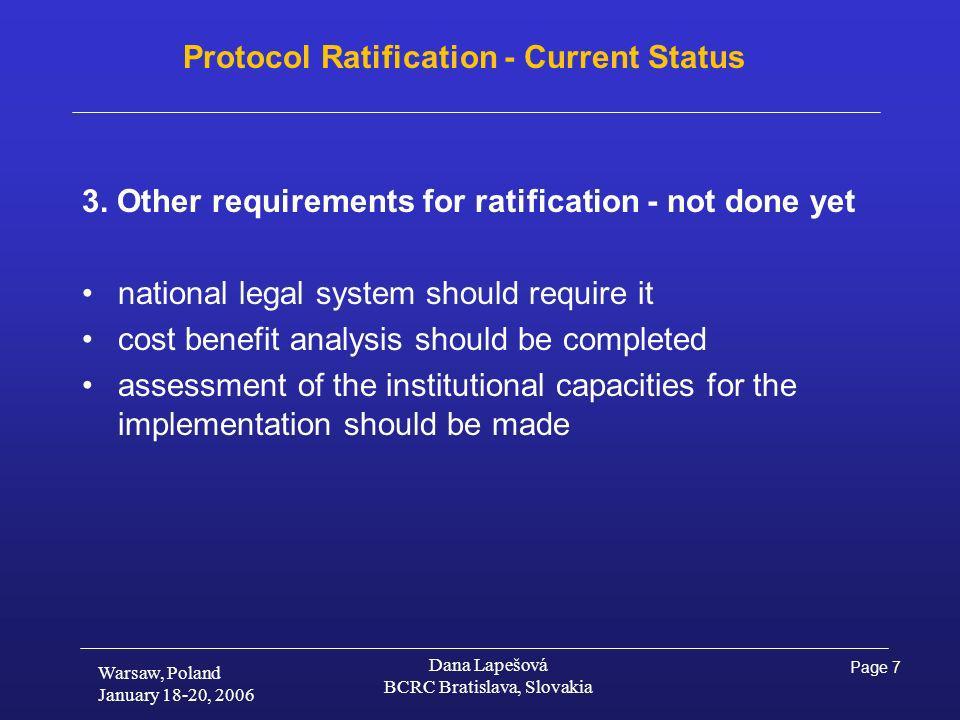 Page 7 Warsaw, Poland January 18-20, 2006 Dana Lapešová BCRC Bratislava, Slovakia Protocol Ratification - Current Status 3.