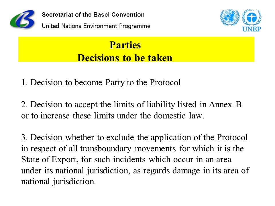 Secretariat of the Basel Convention United Nations Environment Programme Parties Decisions to be taken 1.