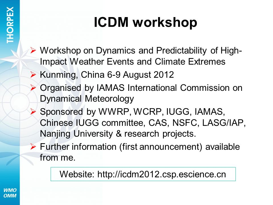 ICDM workshop Workshop on Dynamics and Predictability of High- Impact Weather Events and Climate Extremes Kunming, China 6-9 August 2012 Organised by