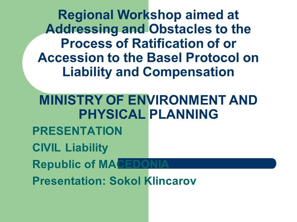 Regional Workshop aimed at Addressing and Obstacles to the Process of Ratification of or Accession to the Basel Protocol on Liability and Compensation