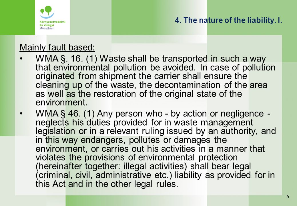 4.The nature of the liability. II. But there are strict based legal rules as well… 259/93/EC.