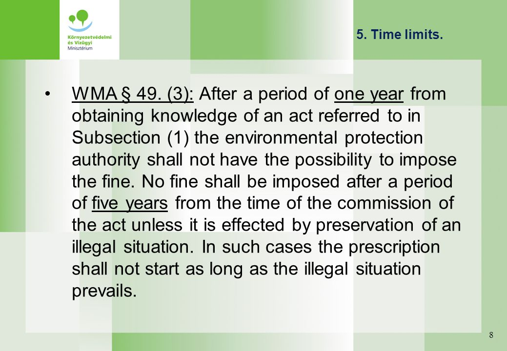 5. Time limits. WMA § 49. (3): After a period of one year from obtaining knowledge of an act referred to in Subsection (1) the environmental protectio