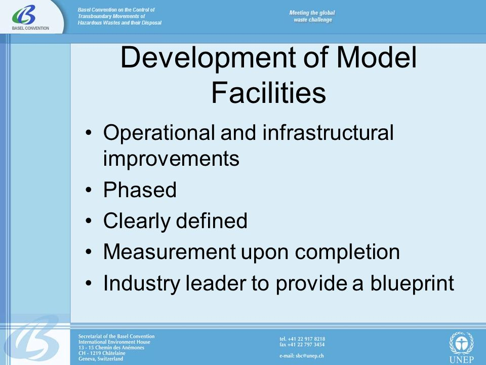 Development of Model Facilities Operational and infrastructural improvements Phased Clearly defined Measurement upon completion Industry leader to provide a blueprint