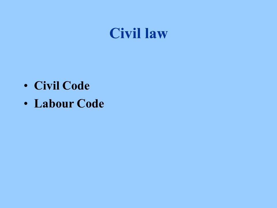 Civil law Civil Code Labour Code