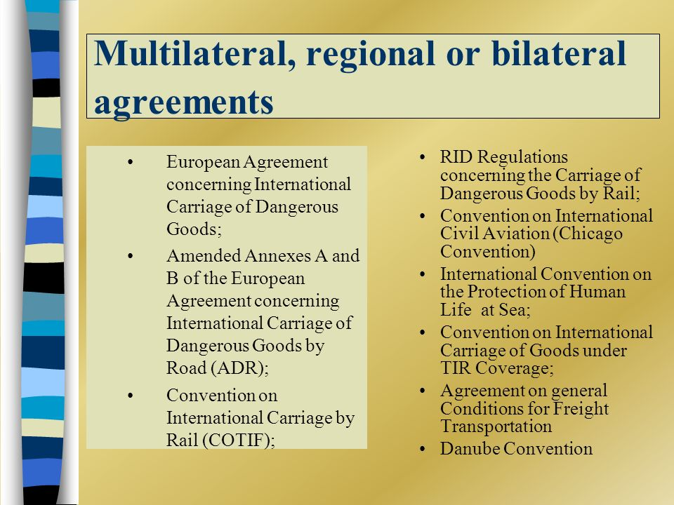 Multilateral, regional or bilateral agreements European Agreement concerning International Carriage of Dangerous Goods; Amended Annexes A and B of the