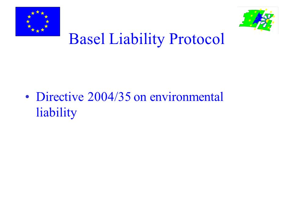 Basel Liability Protocol Directive 2004/35 on environmental liability