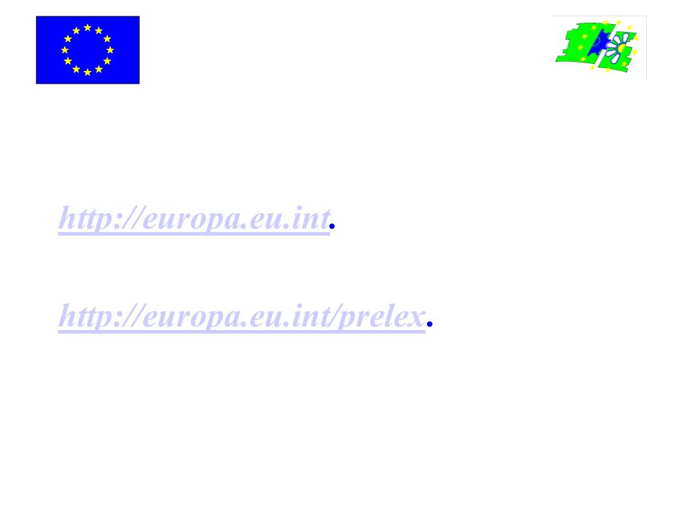 http://europa.eu.inthttp://europa.eu.int. http://europa.eu.int/prelexhttp://europa.eu.int/prelex.