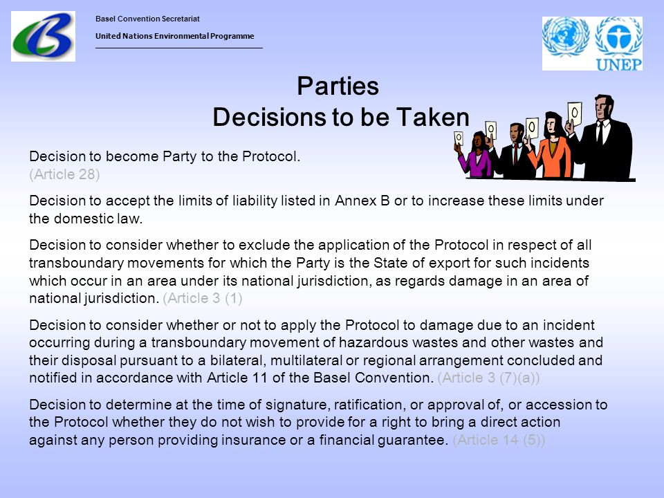 Basel Convention Secretariat United Nations Environmental Programme ___________________________________ Parties Decisions to be Taken Decision to become Party to the Protocol.