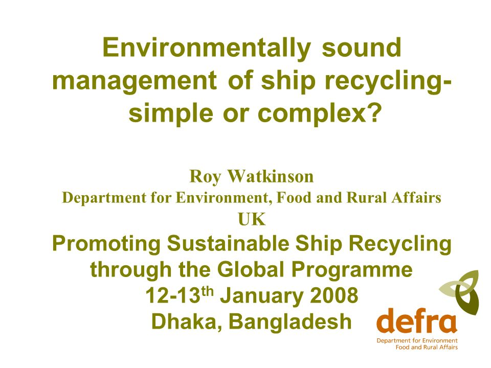 Environmentally sound management of ship recycling- simple or complex.