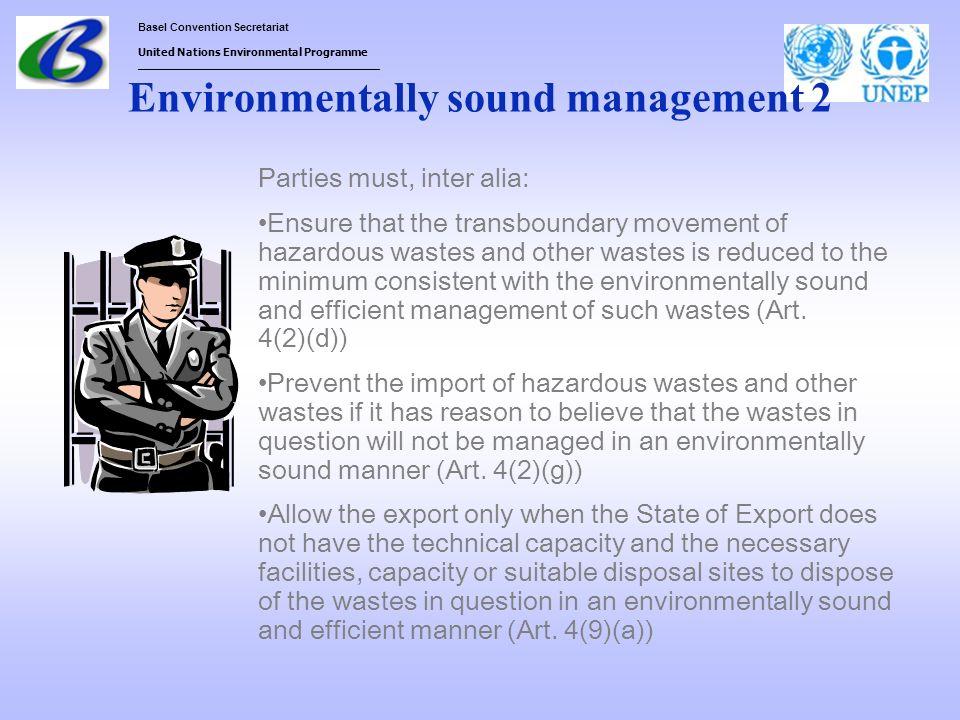 Basel Convention Secretariat United Nations Environmental Programme ___________________________________ Environmentally sound management 2 Parties mus