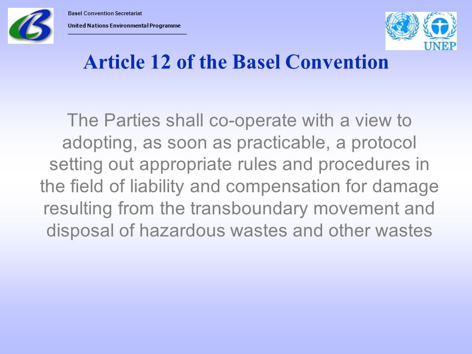 Basel Convention Secretariat United Nations Environmental Programme ___________________________________ Article 12 of the Basel Convention The Parties