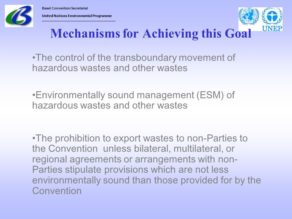 Basel Convention Secretariat United Nations Environmental Programme ___________________________________ Mechanisms for Achieving this Goal The control