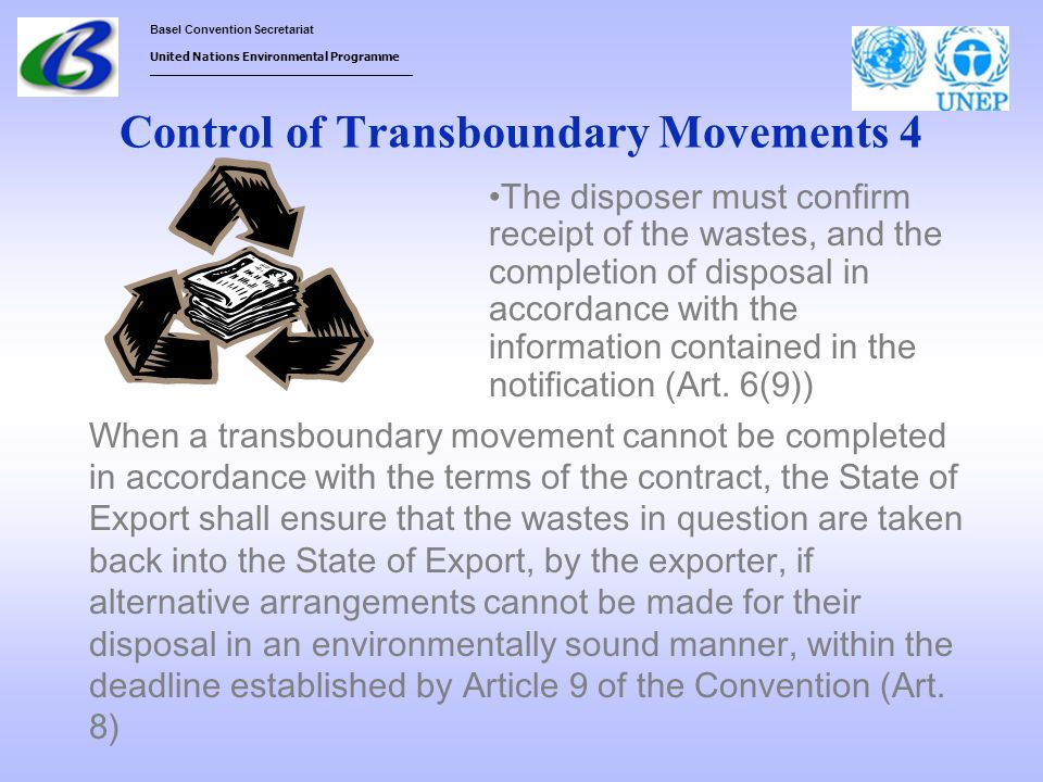 Basel Convention Secretariat United Nations Environmental Programme ___________________________________ Control of Transboundary Movements 4 When a tr