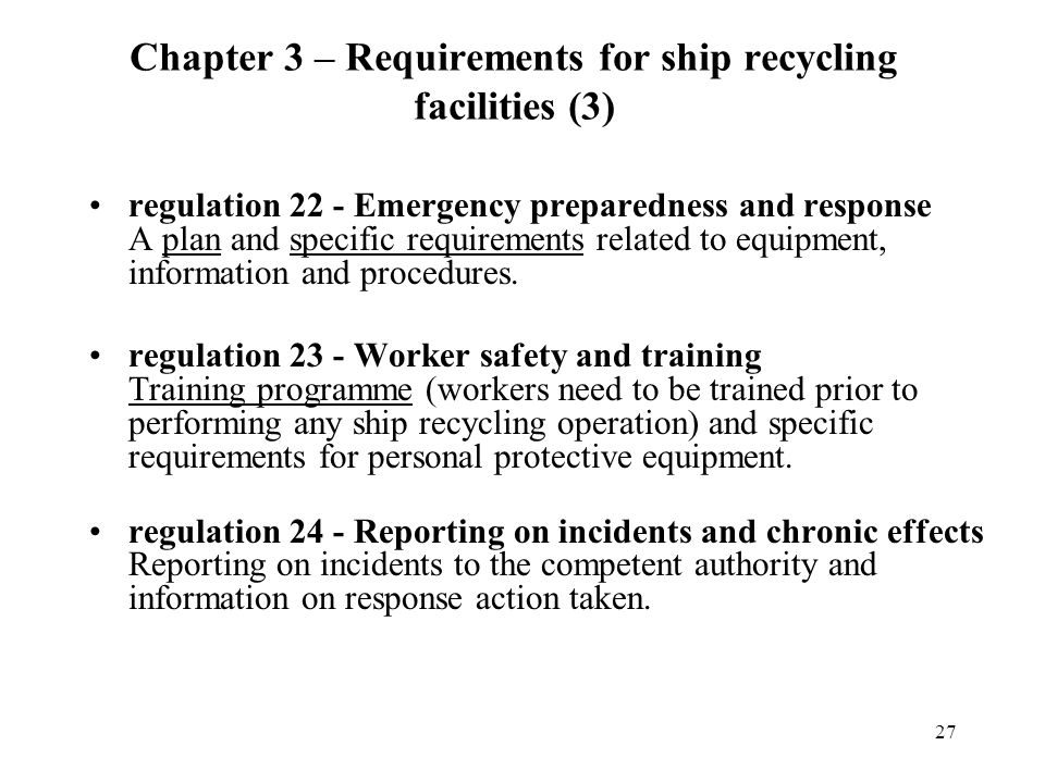 27 regulation 22 - Emergency preparedness and response A plan and specific requirements related to equipment, information and procedures. regulation 2