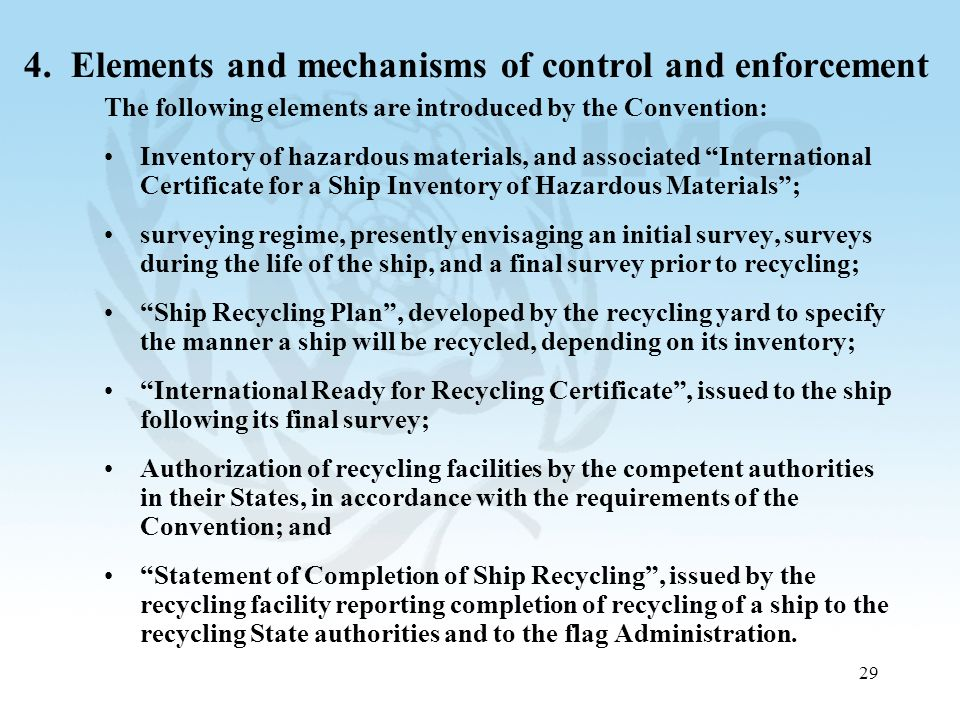 29 4. Elements and mechanisms of control and enforcement The following elements are introduced by the Convention: Inventory of hazardous materials, an