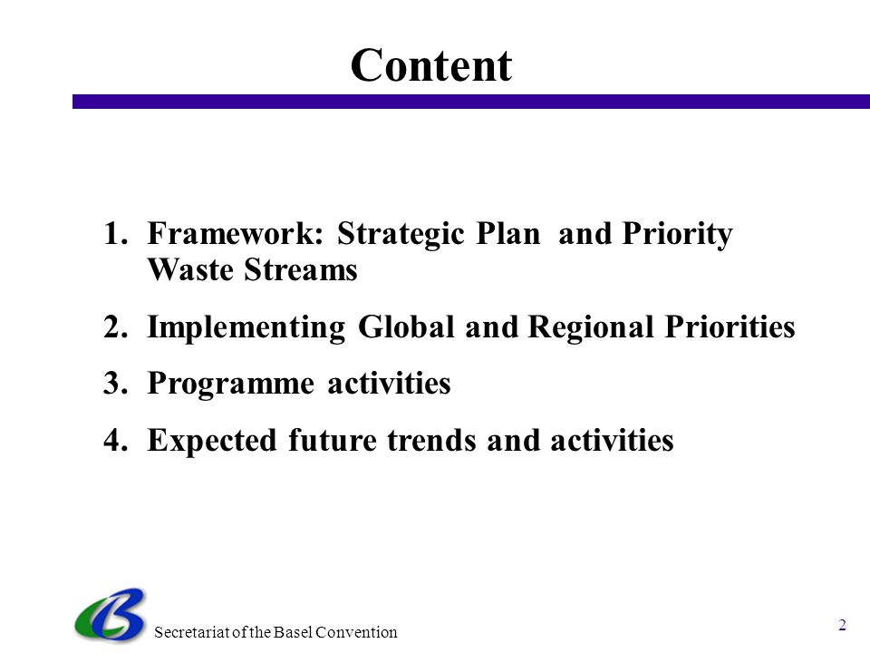 Programme Priorities of the Basel Convention Secretariat Basel Convention Resource Mobilization Workshop Nairobi, 3 – 7 December 2006 Andreas Arlt Sec