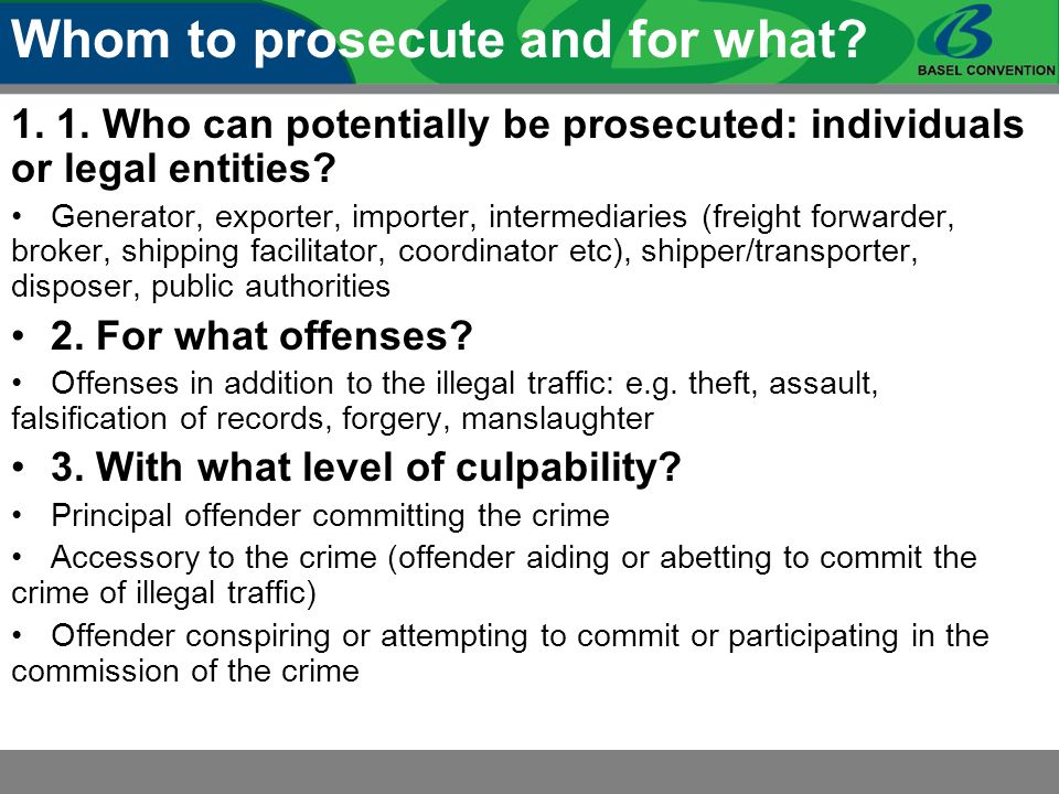 1. 1. Who can potentially be prosecuted: individuals or legal entities? Generator, exporter, importer, intermediaries (freight forwarder, broker, ship