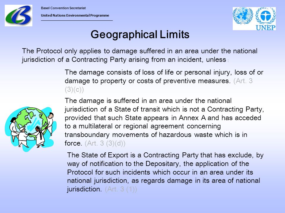 Basel Convention Secretariat United Nations Environmental Programme ___________________________________ Geographical Limits The Protocol only applies