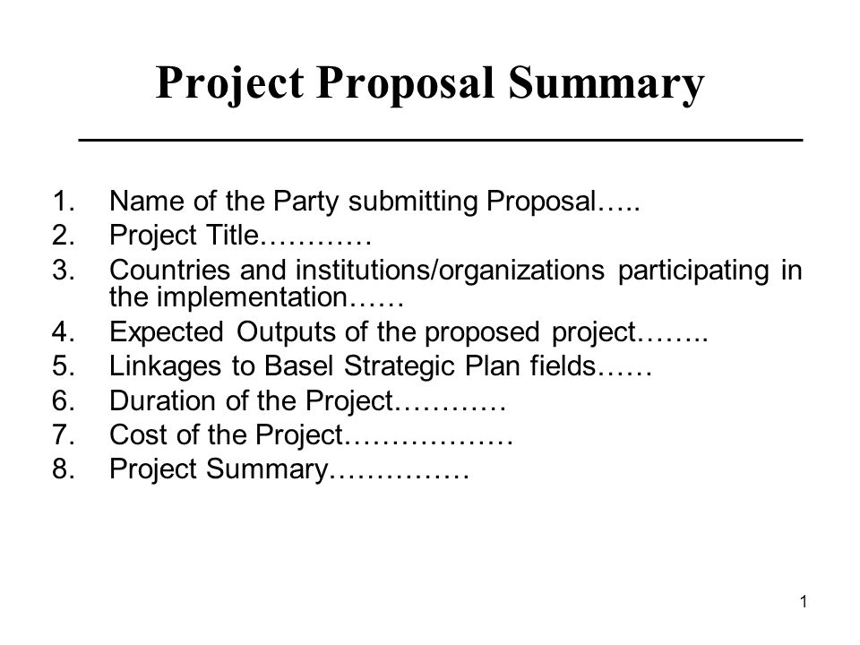 1 Project Proposal Summary 1.Name of the Party submitting Proposal….. 2.Project Title………… 3.Countries and institutions/organizations participating in