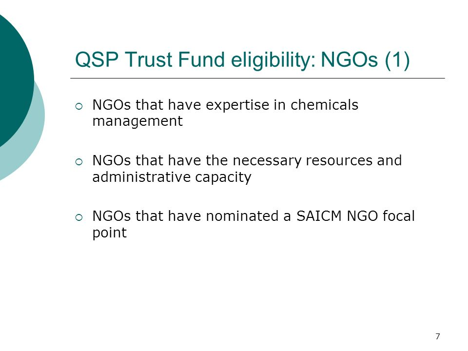 8 QSP Trust Fund eligibility: NGOs (2) To be considered under on an exceptional circumstances NGO projects need to: Address a need in chemicals management; Address a gap – i.e.