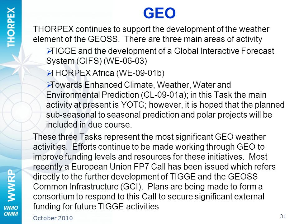 WWRP GEO THORPEX continues to support the development of the weather element of the GEOSS.