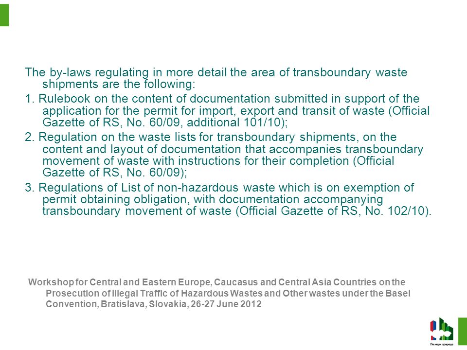 The by-laws regulating in more detail the area of transboundary waste shipments are the following: 1.