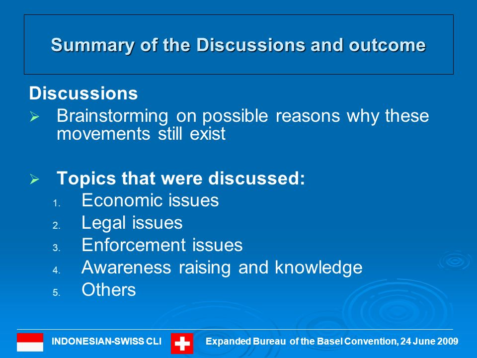 INDONESIAN-SWISS CLIExpanded Bureau of the Basel Convention, 24 June 2009 Summary of the discussion and outcome 1.